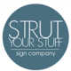 Strut Your Stuff Sign Co
