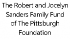 The Robert and Jocelyn Sanders Family Fund of the Pittsburgh Foundation